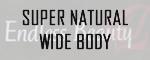 Super Natural Wide Body